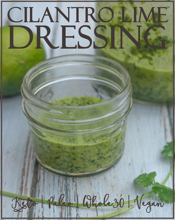 A delicious addition to any salad or Mexican-style recipe, this cilantro lime dressing is not only tasty, but is filled with incredibly healthy nutrients! Keto, Paleo, Whole30, sugar-free, dairy-free, vegan.