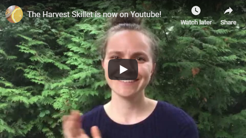 The Harvest Skillet is now on YouTube! - The Harvest Skillet