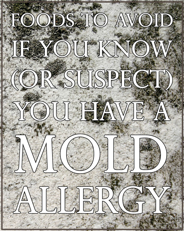 Here are the top foods to avoid if you know (or suspect) you have a mold allergy. Gluten-free, grain-free, dairy-free, sugar-free.