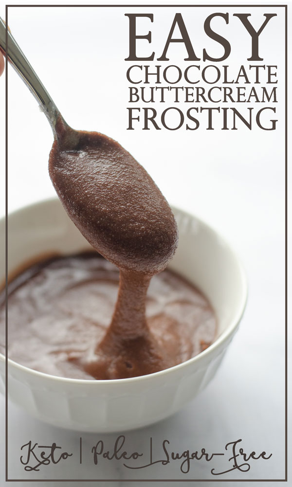 This easy chocolate buttercream frosting is one of the simplest and most delicious toppings imaginable! Keto, Paleo, low-carb, sugar-free.